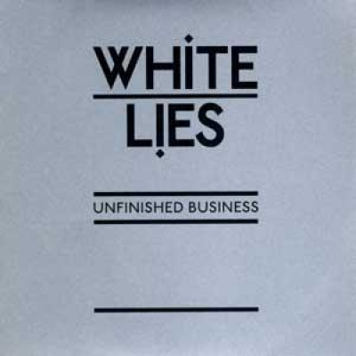 White Lies: Unfinished business